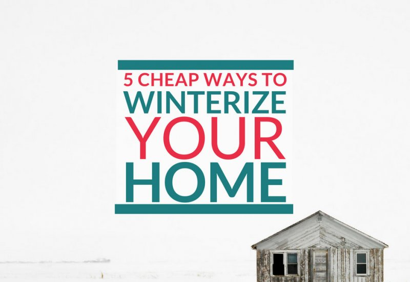 5 Cheap Ways to Winterize Your Home and Slash Your Electric Bill