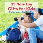 There are loads of awesome non-toy gifts you can give your child instead of cluttering up their toybox any further. Check this list of non-toy gift ideas and embrace less clutter this holiday season.