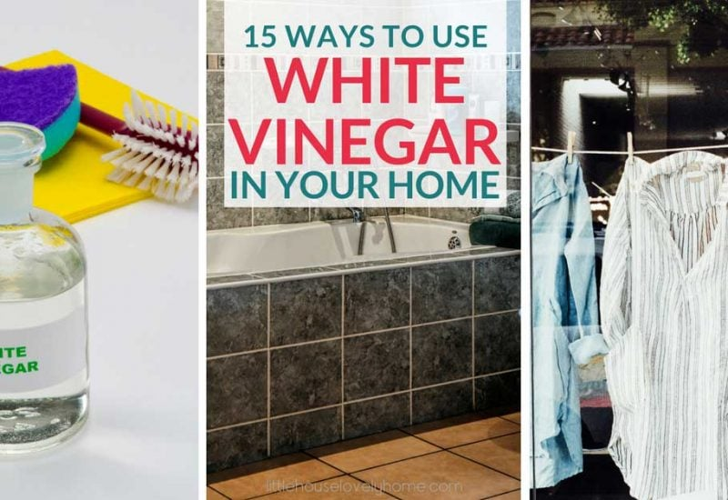15 Amazing Ways to Use White Vinegar in Your Home