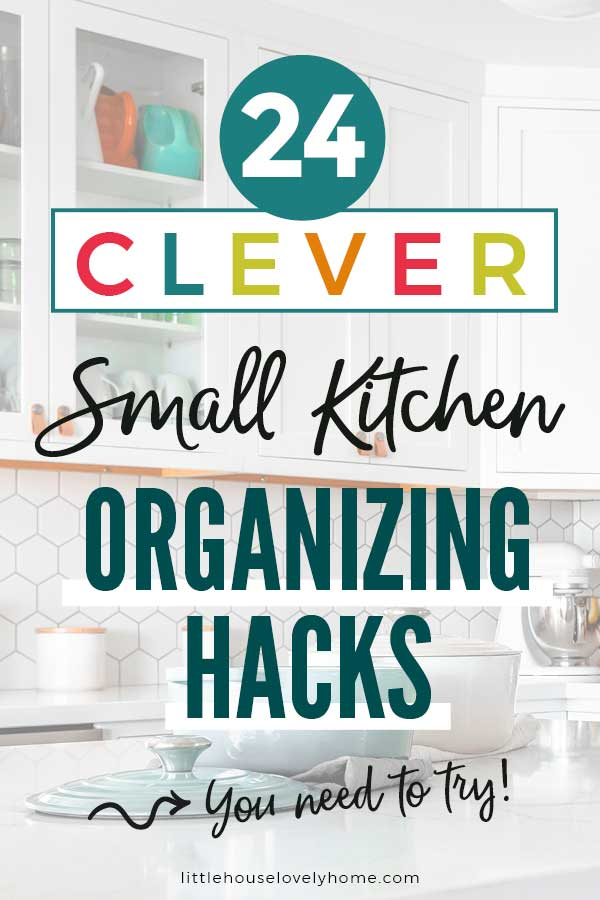 Image of a small kitchen with text overlay reading Small Kitchen Organizing Hacks