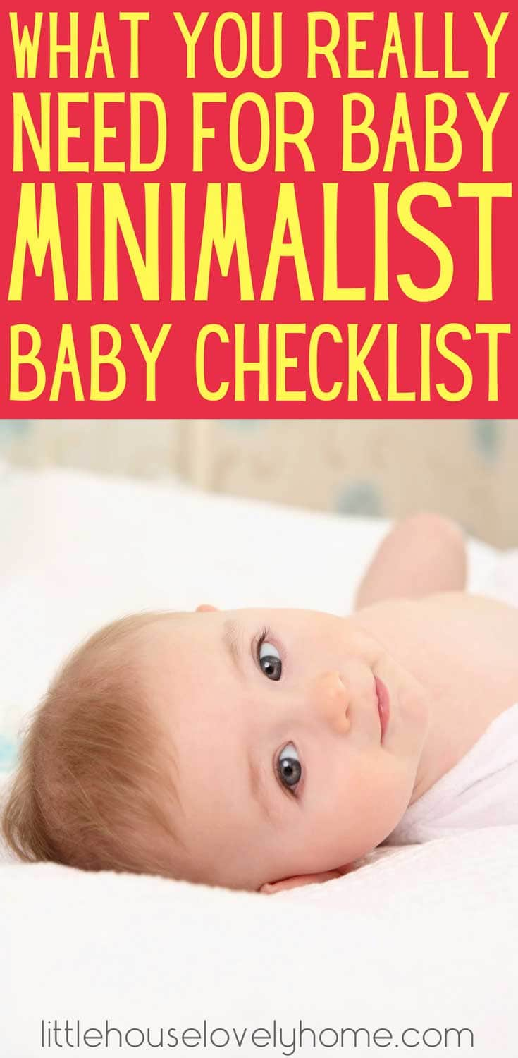 Minimalist baby list - what you really need for a new baby. You can have a baby and not need a lot of stuff. I did it - twice! This minimalist baby checklist is honed through having two babies in very small spaces, both packed up to travel at young ages. We needed compact, multi-functional gear. No fluff! So here it is - my minimalist baby checklist of what you need for baby.