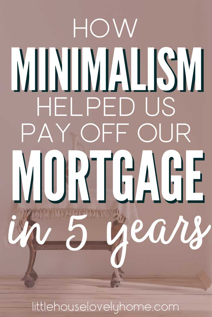Want more money in your pocket? So did we. We wanted a debt free life and time to spend with our kids. Living a minimalist lifestyle has allowed us to pay off the mortgage and save money on a smaller home. #downsizing #minimalism #payoffdebt #debtpaydown