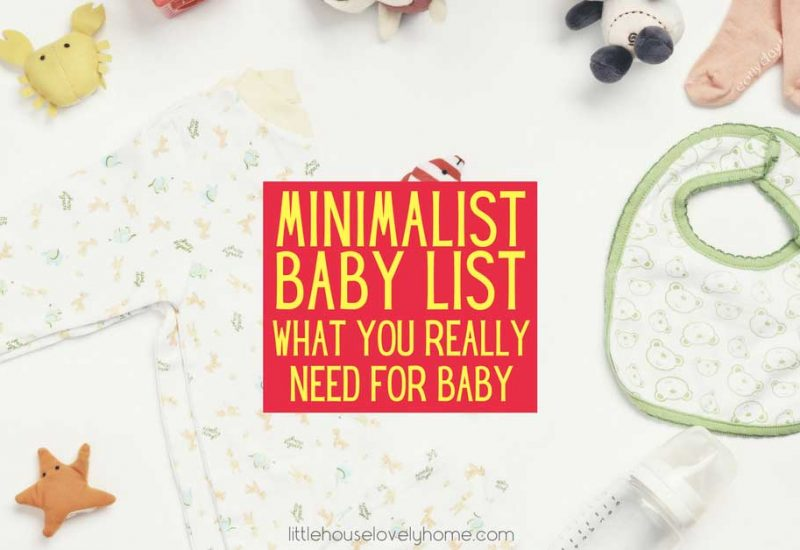 Minimalist Baby Checklist: What You Really Need for Baby