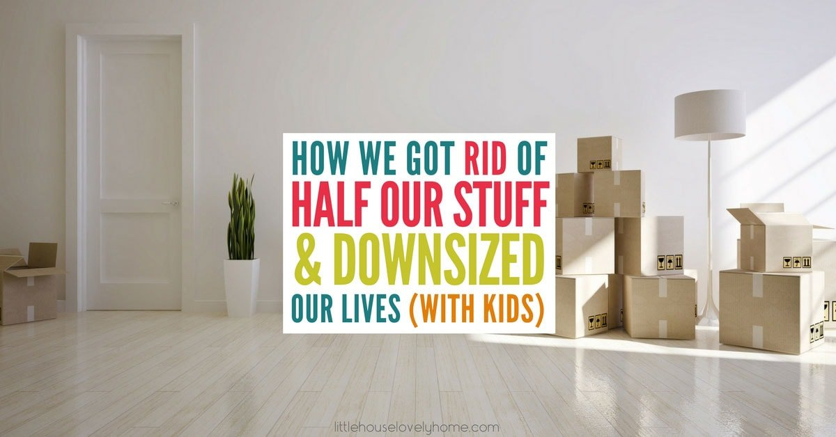 How We Got Rid of Half Our Stuff and Downsized Our Lives ... - photo#3