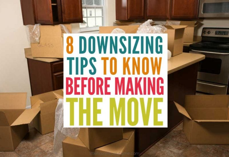 8 Downsizing Tips You Need to Know Before Going Smaller