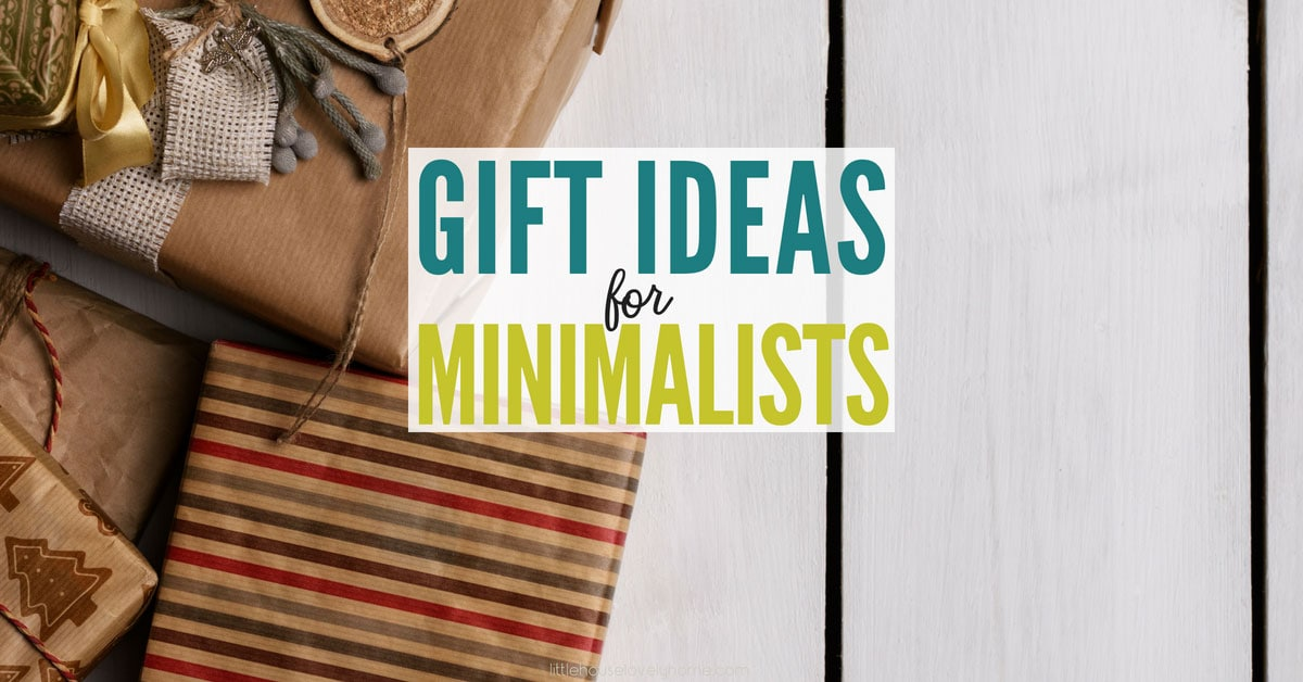 Gifts for Minimalists. Sounds kind of like an oxymoron. I mean minimalists don't want more stuff, right??
