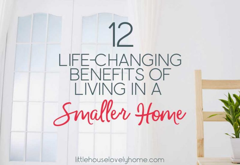 12 Life-Changing Benefits of Living in a Small House
