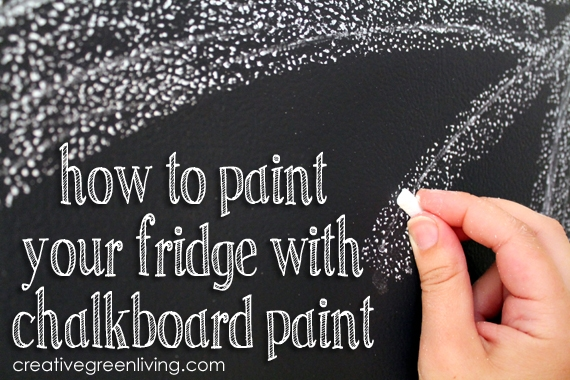 How to Paint Your Fridge with Chalkboard Paint