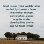 small homes make wallets fatter quote