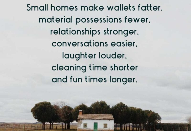 Small Homes Make Wallets Fatter [Full Quote]
